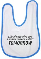 Fotomax baby bib with Life always gives you another chance called tomorrow.