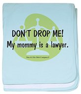 CafePress - Don't drop me! My mommy is a lawyer. baby blanket - Baby Blanket, Super Soft Newborn Swaddle