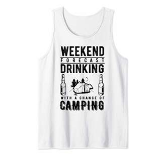 Weekend Forecast Drinking With A Chance Of Camping Funny Tank Top