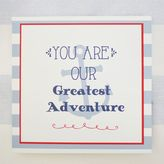 "My Baby Sam First Mate ""You Are Our Greatest Adventure"" Wall Art"