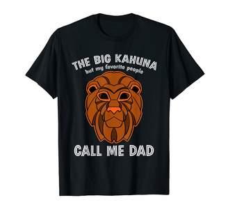 Kahuna Hawaii Tiki Vibes Tees The Big But My Favorite People Call Me Dad Pun Humor T-Shirt