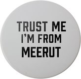 Fotomax Ceramic round coaster with Trust me I am from Meerut