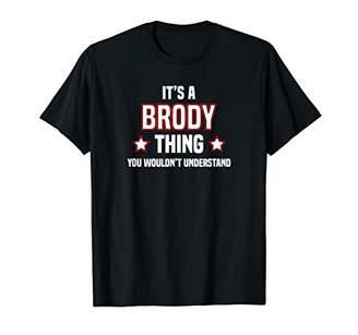 It's a Brody Thing Shirt Men & Boys Name T-Shirt
