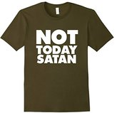 Not today Satan shirt funny NOT TODAY nope satan t-shirt