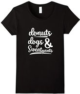 Donuts Dogs And Sweatpants - Funny Dog Lover T Shirt