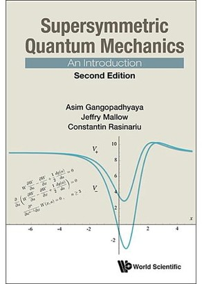 Asim Gangopadhyaya; Jeffry V Mallow; Constantin Rasinariu Supersymmetric Quantum Mechanics: An Introduction (Second Edition) (Paperback)
