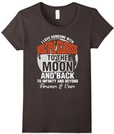 Special Tee Women's I Love Someone With Multiple Sclerosis To The Moon T-Shirt Small