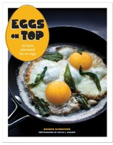 Chronicle Books Eggs On Top Cookbook