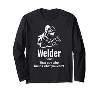 Welder Definition | Welder Funny Noun Definition Weld Long Sleeve T-Shirt
