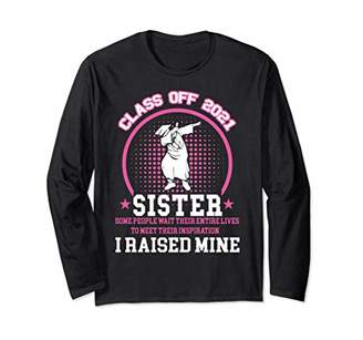 Proud Sister of a Class of 2021 Graduate Senior Gift Long Sleeve T-Shirt