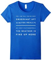 Women's Big Tall Man Funny T Shirt Gifts Idea 6 Foot 10 inch Large