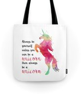 Society6 Always Be Yourself, Unless You Can Be A Unicorn Tote Bag