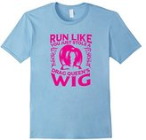 Run Like You Just Stole A Drag Queen's Wig Shirt