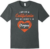 I Live in California But My Heart's in Oregon Shirt Gift