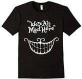 We're All Mad Here Wonderland Funny Alice Fans Gift T-Shirt