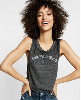 Express Buy Me A Drink Burnout Muscle Tank