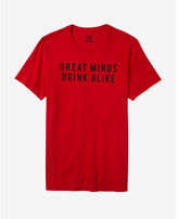 Express great minds drink alike graphic tee