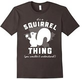 Its a Squirrel Thing Shirt: Funny gift for Squirrel Wood Fan