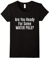 Men's Are you Ready for Some Water Polo Fan Athlete T-Shirt Large