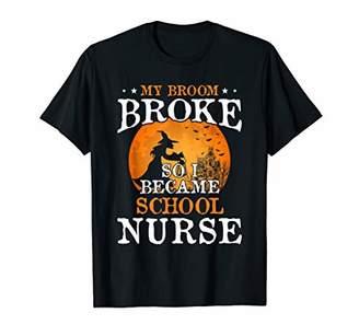 b-ROOM My Broom Broke So I Became School Nurse Halloween Gift T-Shirt