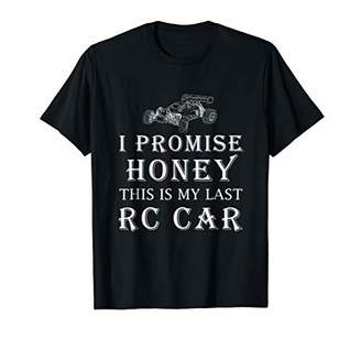 I Promise Honey This Is Last Rc Car - T Shirts