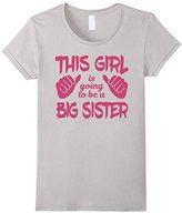 Women's This Girl Is Going To Be A Big Sister Shirt Large