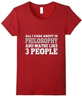 philosophy Women's Care About Is And Maybe Like 3 People T-Shirt Small