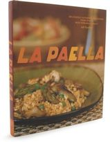 Sur La Table La Paella: Deliciously Authentic Rice Dishes from Spain's Mediterranean Coast by Jeff Koehler