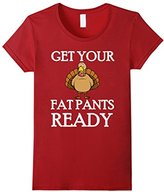 Women's Get Your Fat Pants Ready Thanksgiving Turkey Dinner T-Shirt Medium