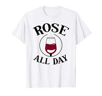 Rose All Day Cute Funny Wine Lover Christmas Gift Women Mom T-Shirt