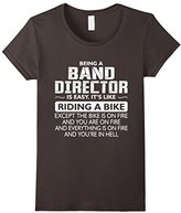 Special Tee Women's Being A Band Director Like The Bike Is On Fire T-Shirt XL
