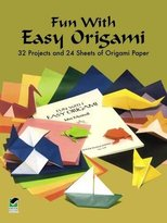 Dover Fun with Easy Origami: 32 Projects and 24 Sheets of Origami Paper