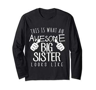 What An Awesome Big Sister Looks Like Family Gift Funny Long Sleeve T-Shirt