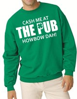 CPE St. Patrick's Day Cash Me At The Pub Howbow Dah Irish Crewneck Sweatshirt (L)