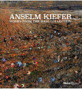 Rizzoli Anselm Kiefer: Works from the Hall Collection