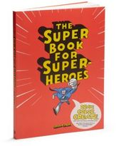 Chronicle Books The Super Book For Super Heroes: Draw, Color, Create And Save The World From Bad Guys!