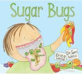 """Sugar Bugs"" Book by Erica Weisz and Dr. Sam Weisz"