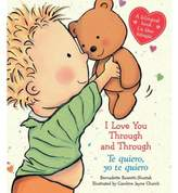 "Scholastic I Love You Through and Through"" by Bernadette Rossetti-Shustak (English/Spanish)"