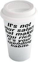 Fotomax Coffee cup with It's not your salary that makes you rich, itâ€TMs your spending habits