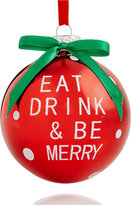 Holiday Lane Glass Red Glass Eat Drink & Be Merry Ornament, Created for Macy's
