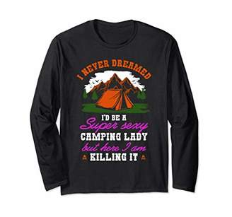 I Never Dreamed I Love Camping Therapy Nature Adventure Art Long Sleeve T-Shirt