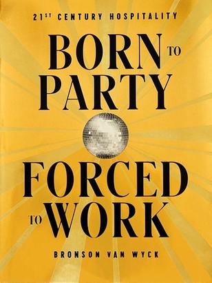 Ingram Books Born to Party, Forced to Work