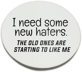 Fotomax Coaster with I need some new haters. The old ones are starting to like me