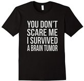 You Don't Scare me I Survived A Brain Tumor T-Shirt