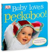 DK Publishing Baby Loves Peekaboo! Touch-and-Feel Lift-the Flap Board Book