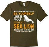 Sea Lion Shirt - Always Be Sea Lion T-shirt