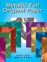 Dover Metallic Foil Origami Paper: 18 5-7/8 x 5-7/8 Sheets in 9 Colors