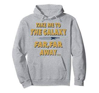 Star Wars X-Wing Take Me To The Galaxy Far Far Away Pullover Hoodie