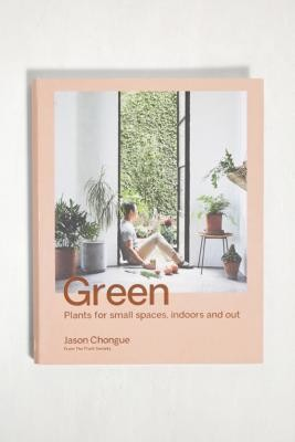Urban Outfitters Green: Plants For Small Spaces, Indoors And Out By Jason Chongue - Assorted ALL at