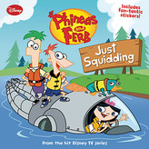 Disney Just Squidding - Phineas and Ferb Book #5